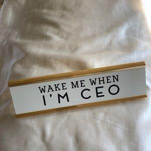 Wake Me When I'm CEO Desk Sign